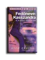 FEDÕNEVE: KASSZANDRA - TÖK JÓ KÖNYVEK -
