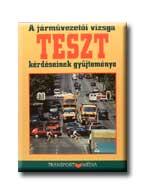A JÁRMÛVEZETÕI VIZSGA TESZT-KÉRDÉSEINEK GYÛJTEMÉNYE - 2010. (LILA)